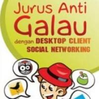 BUKU KOMPUTER JURUS ANTI GALAU DENGAN DESKTOP CLIENT SOCIAL NETWORKING