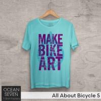 OceanSeven Kaos Distro All About Bicycle 5 Baju Pria T-Shirt Wanita