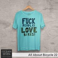 OceanSeven Kaos Distro All About Bicycle 22 Baju Pria T-Shirt Wanita