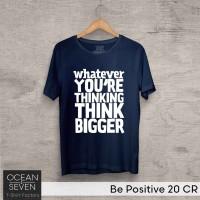 OCEANSEVEN.ID Kaos Distro Be Positive 20 CR Baju Pria T-Shirt Wanita