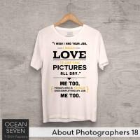 OceanSeven Kaos Distro About Photographers 18 Baju Pria T-Shirt Wanita