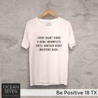 OCEANSEVEN.ID Kaos Distro Be Positive 18 TX Baju Pria T-Shirt Wanita
