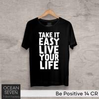OCEANSEVEN.ID Kaos Distro Be Positive 14 CR Baju Pria T-Shirt Wanita