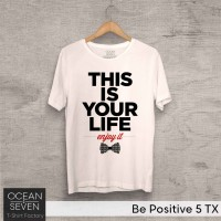 OCEANSEVEN.ID Kaos Distro Be Positive 5 TX Baju Pria T-Shirt Wanita
