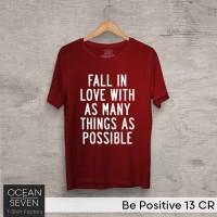 OCEANSEVEN.ID Kaos Distro Be Positive 13 CR Baju Pria T-Shirt Wanita