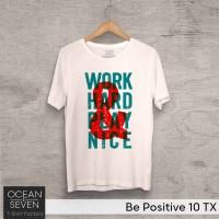OCEANSEVEN.ID Kaos Distro Be Positive 10 TX Baju Pria T-Shirt Wanita