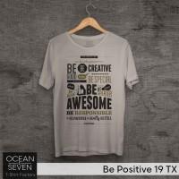 OCEANSEVEN.ID Kaos Distro Be Positive 19 TX Baju Pria T-Shirt Wanita