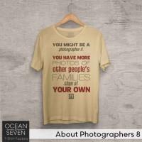 OceanSeven Kaos Distro About Photographers 8 Baju Pria T-Shirt Wanita