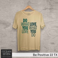 OCEANSEVEN.ID Kaos Distro Be Positive 22 TX Baju Pria T-Shirt Wanita