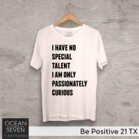 OCEANSEVEN.ID Kaos Distro Be Positive 21 TX Baju Pria T-Shirt Wanita
