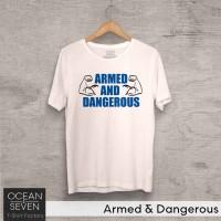 OCEANSEVEN.ID Kaos Distro Armed Dangerous Baju Pria T-Shirt Wanita