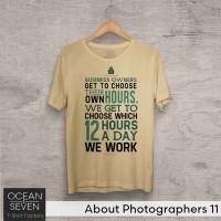OceanSeven Kaos Distro About Photographers 11 Baju Pria T-Shirt Wanita