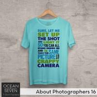 OceanSeven Kaos Distro About Photographers 16 Baju Pria T-Shirt Wanita