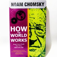HOW THE WORLD WORKS   -NOAM CHOMSKY-