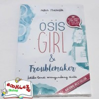 Novel - OSIS Girl and Troublemaker - Aqilah Tisabilah