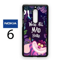 Casing Nokia 6 Cheshire Cat We Are All Mad Here Hard Case Custom