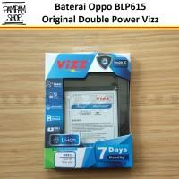 Baterai Vizz Double Power Original Oppo BLP615 Neo 9 A37 Batre Batrai