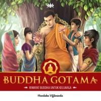 Buddha Gotama - Riwayat Buddha untuk Keluarga