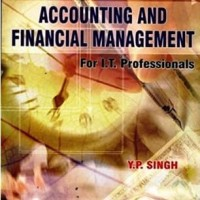 Accounting and Financial Management for I. T. Professionals-Y P Singh