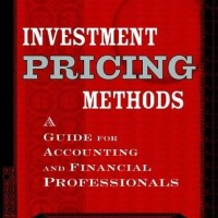 Investment Pricing Methods A Guide for Accounting and Financial Prof