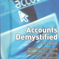 Accounts Demystified,How to Understand Financial Accounting and Analy