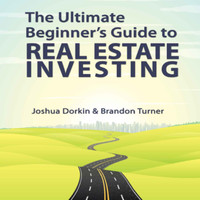 The Ultimate Beginner's Guide to Real Estate Investing (Business)