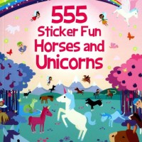 555 Sticker Fun Horses and Unicorns Sticker Book