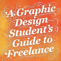 A Graphic Design Student's Guide to Freelance (BUKU CETAK)