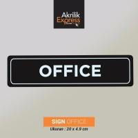 Sign office acrylic / Sign office / Sign akrilik