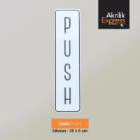 Sign push / Sign akrilik / Signage push