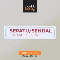 Signage akrilik / Sepatu sandal harap lepas / Sign acrylic