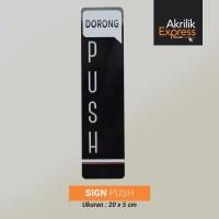 Sign push hitam / Signage acrylic / Sign akrilik