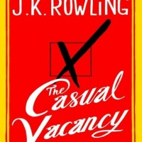 The Casual Vacancy - J.K. Rowling (Mystery/ Abandoned/ Contemporary)