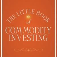 The Little Book of Commodity Investing - John Stephenson (Trading)