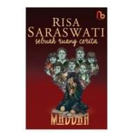 BUKU NOVEL Sebuah Ruang Cerita Maddah, Penulis : Risa Saraswati