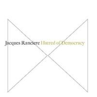 Hatred of Democracy - Jacques Rancière (Philosophy/ Politics)