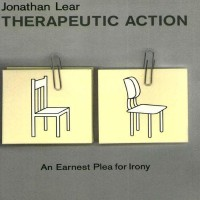 Therapeutic Action: An Earnest Plea For Irony - Jonathan Lear (Acade)