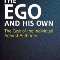 The Ego and His Own - Max Stirner (Philosophy/ Politics)