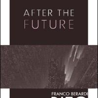 After the Future - Franco Bifo Berardi (Philosophy/ Theory)