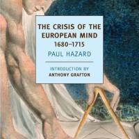 The Crisis of the European Mind - Paul Hazard (History/ Philosophy)