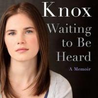 Waiting to Be Heard: A Memoir - Amanda Knox(Biography/ Memoir/ Crime)