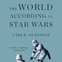 The World According to Star War - Cass R. Sunstein (Pop Culture)