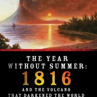 The Year Without Summer: 1816 and the Volcano -William K. Klingaman