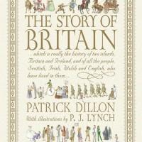 The Story of Britain - Patrick Dillon (British Literature/ History)