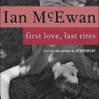 First Love, Last Rites - Ian McEwan (British Literature)