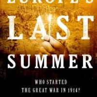 Europe's Last Summer; Who Started the Great War in 1914 - Fromkin