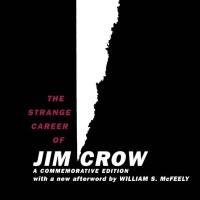 The Strange Career of Jim Crow - C. Vann Woodward