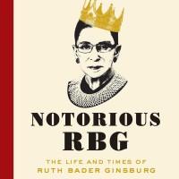 Notorious RBG - Carmon, Irin (Biography/ Feminism/ Politic)