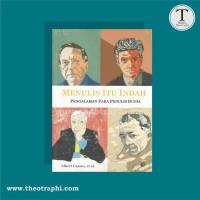 MENULIS ITU INDAH : Pengalaman Para Penulis Dunia - Albert Camus, dll.