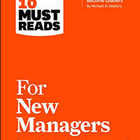 HBR's 10 Must Reads for New Managers - Linda A. Hill (Business)